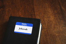 Hello my name is Jehovah