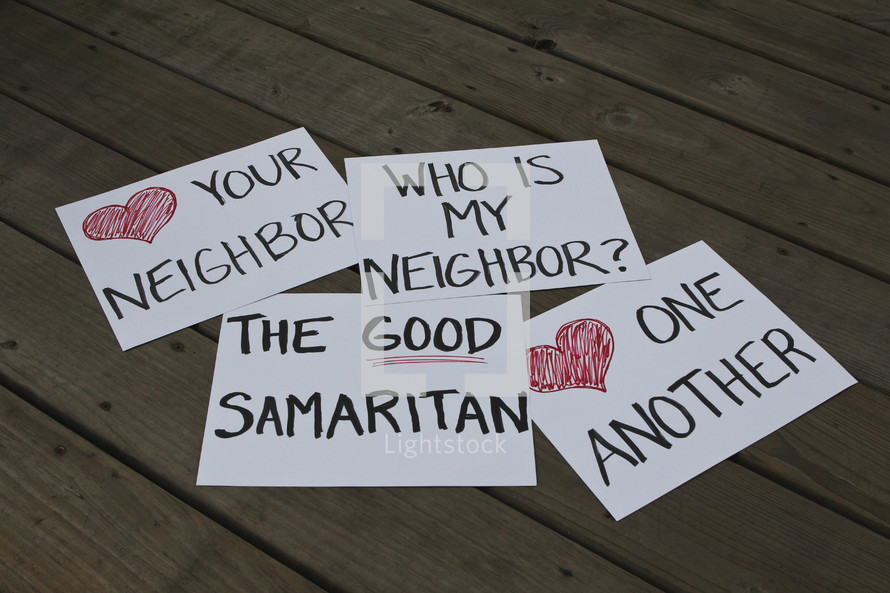 the good samaritan, love your neighbor, heart your neighbor, who is your neighbor, heart one another, love one another signs
