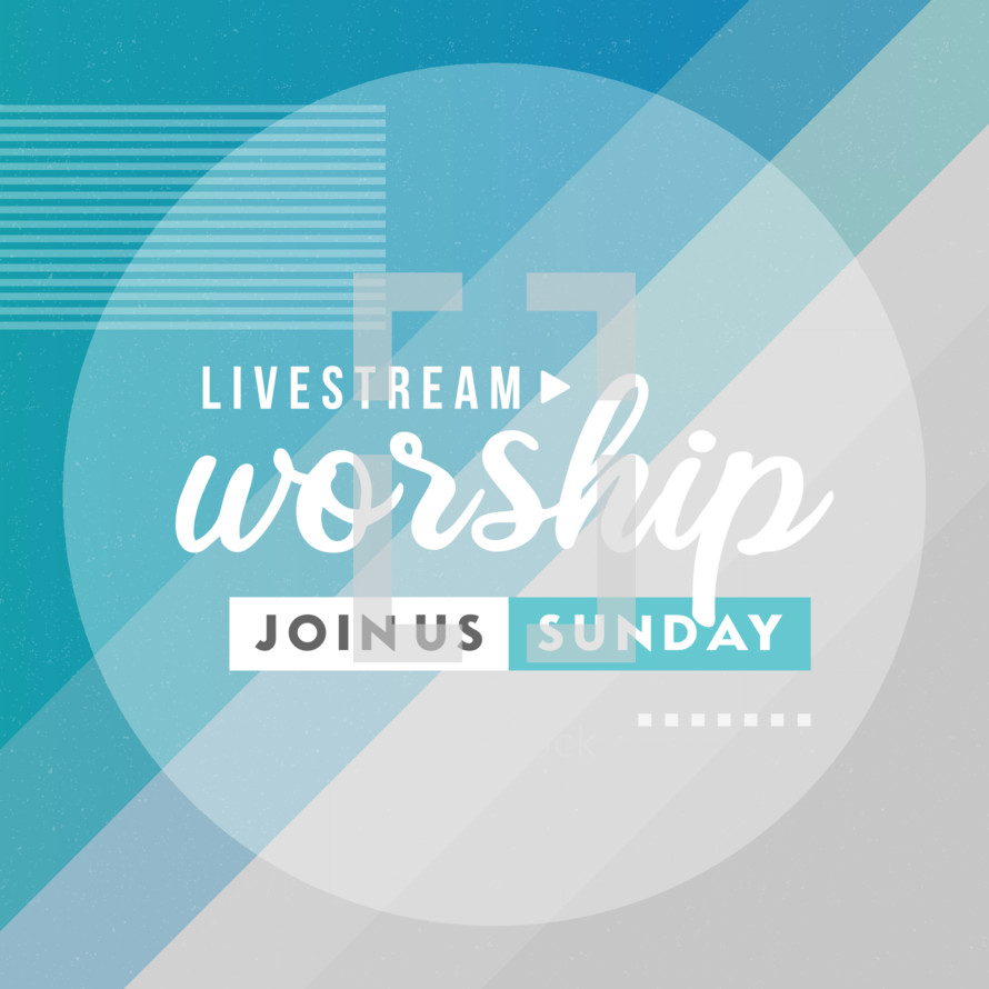 Livestream Worship Join Us Sunday
