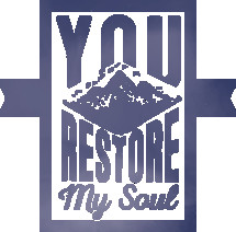 You Restore My Soul Typography Written Badge Logo
