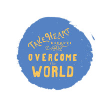 take heart because I have overcome the world