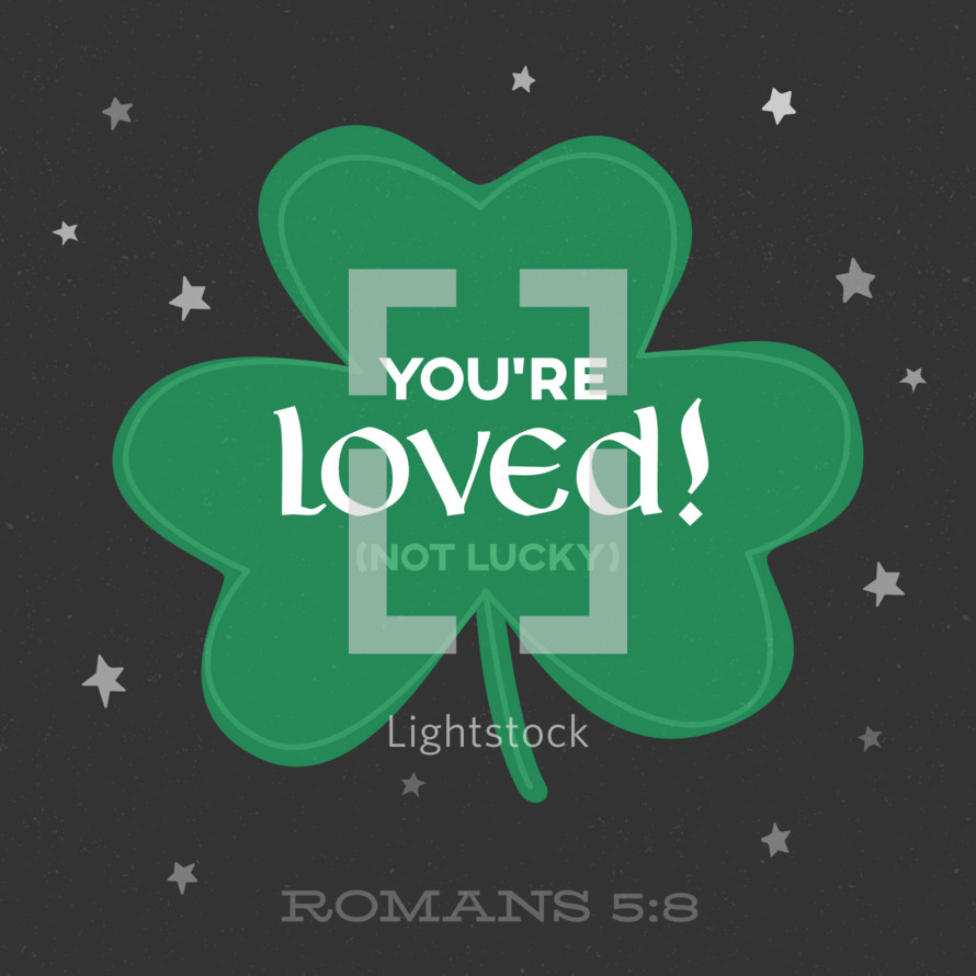 You're loved (not lucky) Romans 5:8