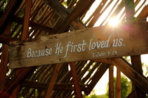 """Because he first loved us"" 1 John 4:19"
