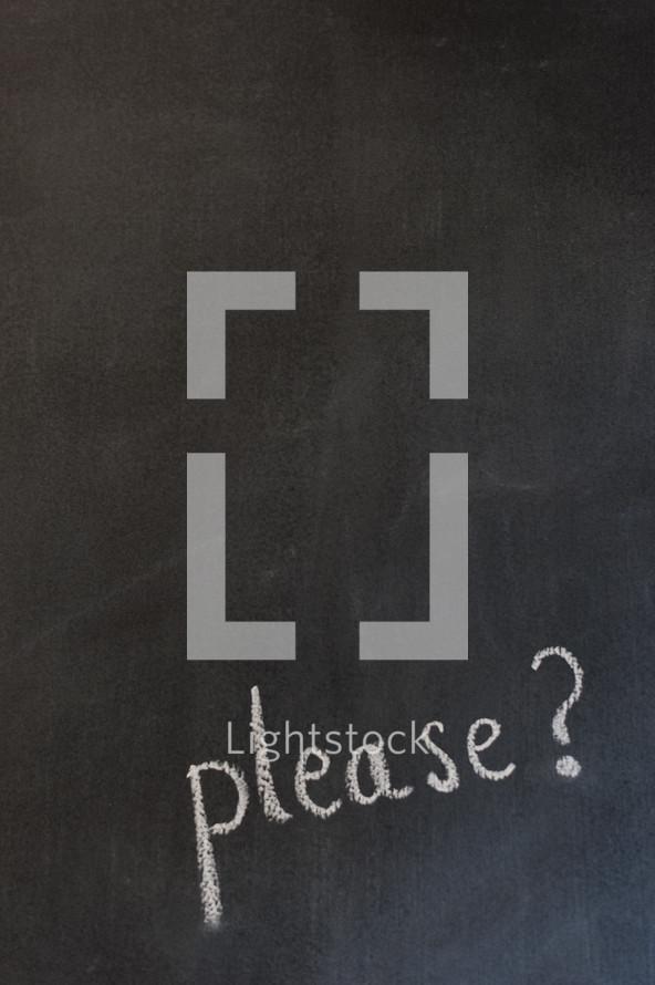 please? on a chalkboard
