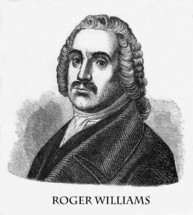 Roger Williams, 1603 - 1683, Protestant theologian who promoted religious freedom