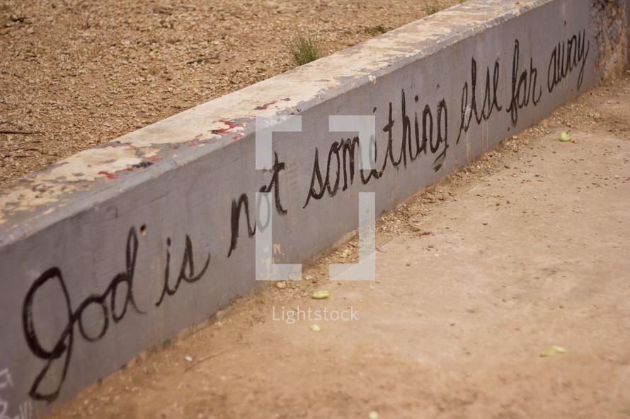 God is not something else far away