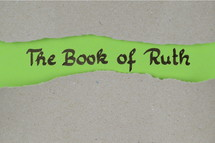 The book of Ruth - torn open kraft paper over green paper with the name of the book Ruth