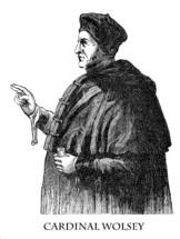 Cardinal Wolsey.
