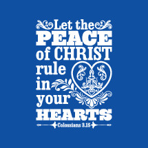 let the peace of church rule your hearts, Colossians 3:15