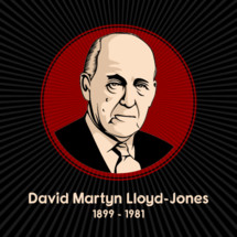 David Martyn Lloyd-Jones (1899 - 1981) was a Welsh Protestant minister and medical doctor who was influential in the Reformed wing of the British evangelical movement in the 20th century.