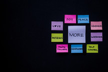 joy, peace, self control, gentleness, faithfulness, kindness, love, patience, more