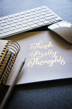 Think Pretty Thoughts journal