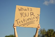 """What's Your Testimony"" sign"