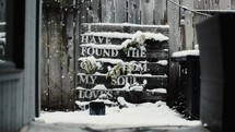 I have found the one whom my soul loves sign in falling snow