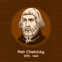 Petr Chelcicky (1390 - 1460) was a Czech Christian spiritual leader and author in the 15th century Bohemia, now the Czech Republic.