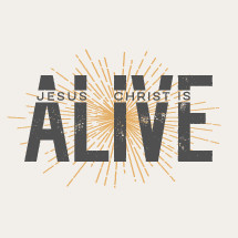 Jesus Christ is Alive