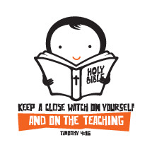 Keep a close watch on yourself and on the teaching, Timothy 4:16