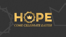 Hope Come Celebrate Easter