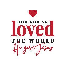 For God so loved the world he gave Jesus