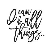I can do all things . . .
