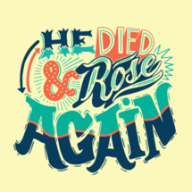 He died and he rose again