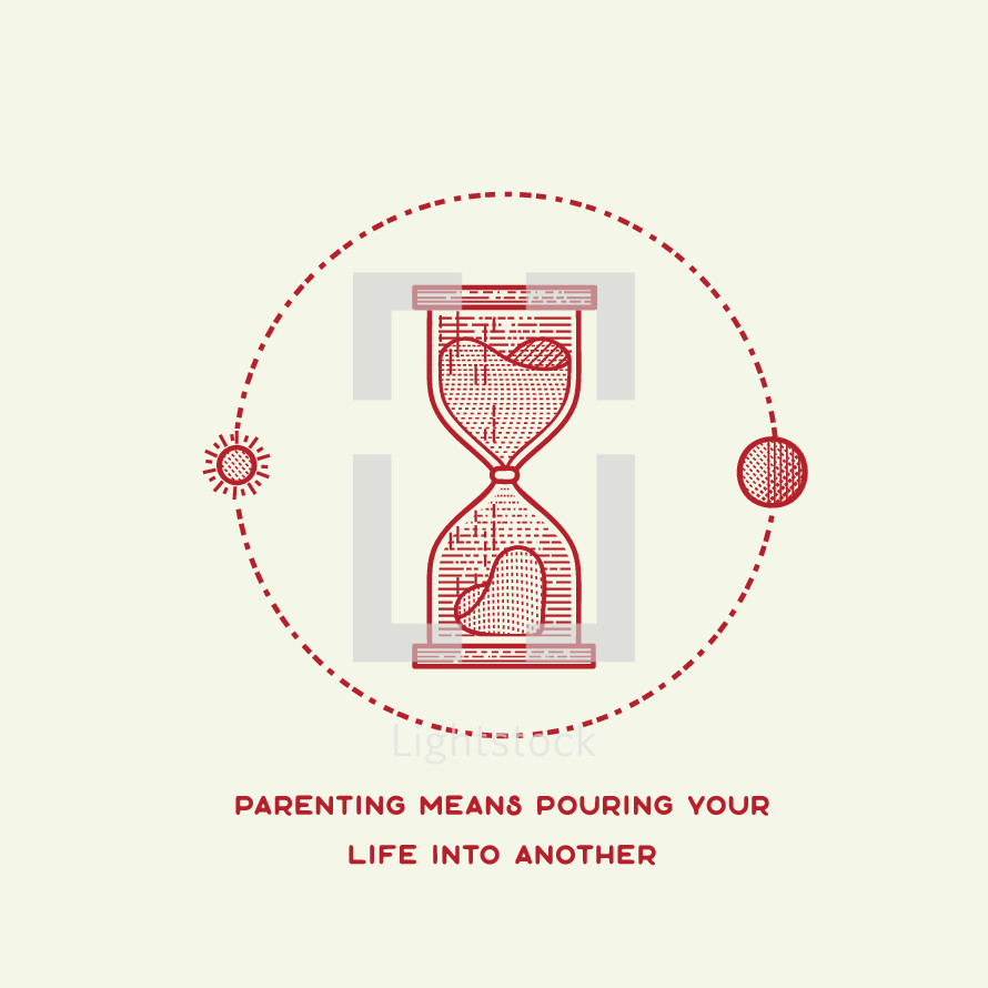 Parenting means poring your life into another