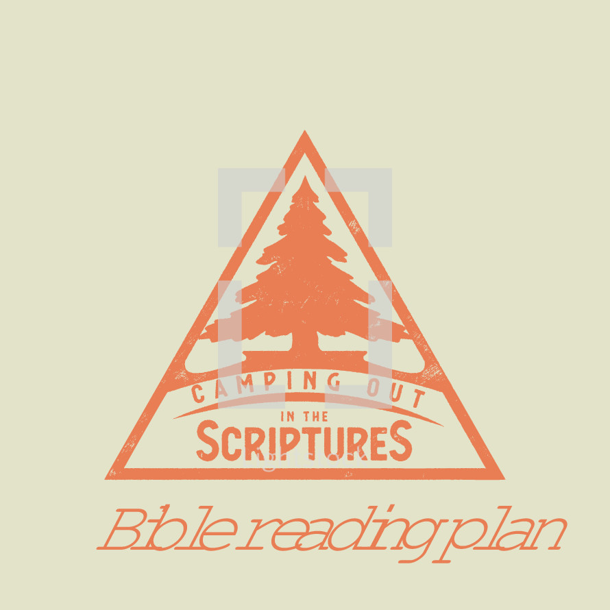 camping out in the scriptures Bible reading plan