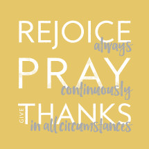rejoice always pray continuously give thanks in all circumstances