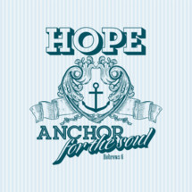 Hope Anchor for the soul Hebrews 6