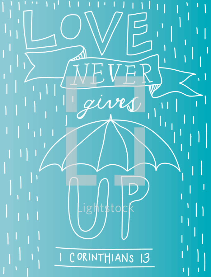 Love never gives up, 1 Corinthians 13