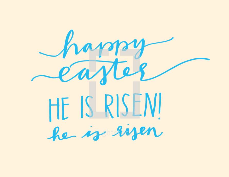Happy Easter, He is risen