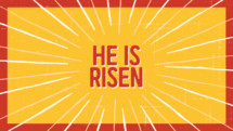 He is Risen text on a yellow background