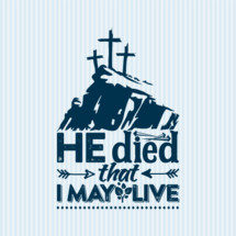 He died that I may live