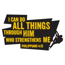 I can do all things through him who strengthens me, Philippians 4:13