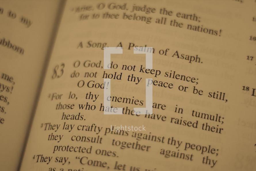 Psalm 83:1, O God, do not keep silence; do not hold thy peace or be still, O God!