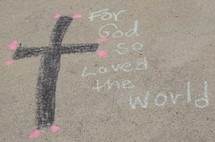 For God So Loved the World in sidewalk chalk