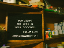 You crown the year in your goodness, Psalm 65:11