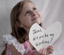 Jesus, will you be my Valentine?