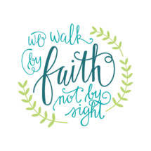 We walk by faith not by sight badge