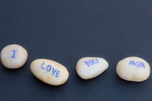 I love you mom on stones