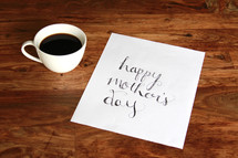 coffee cup and Happy Mother's day sign