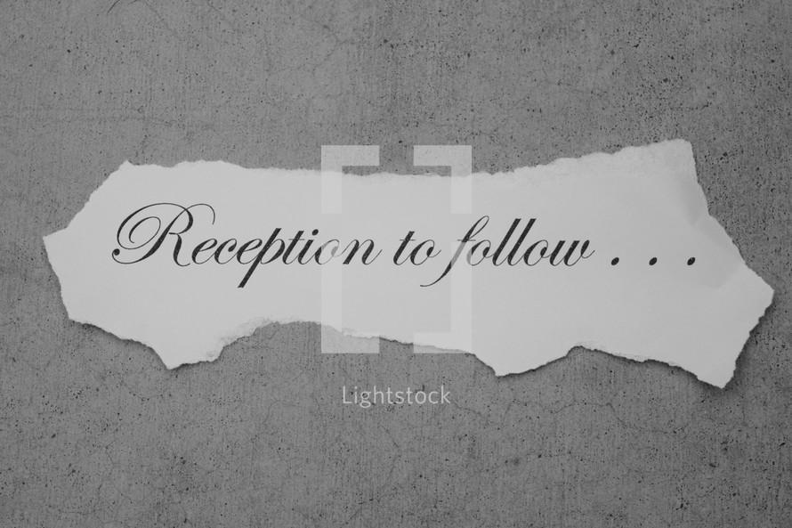 Reception to follow . . .
