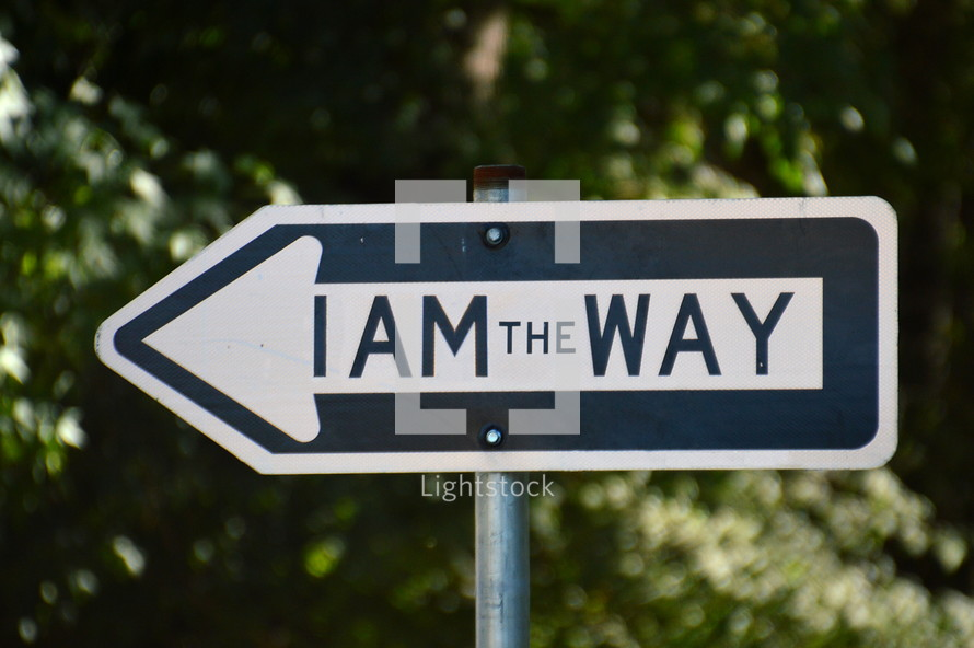 """A traffic sign reading, """"I am the way."""""""