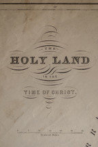 The Holy Land in the time of Christ