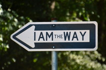 "A traffic sign reading, ""I am the way.""