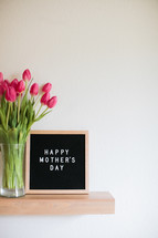 tulips in a vase and a Happy Mother's day sign