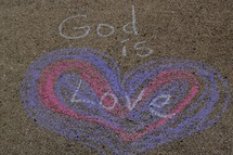 God is Love in sidewalk chalk