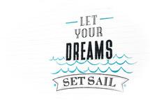 Let your dream set sail