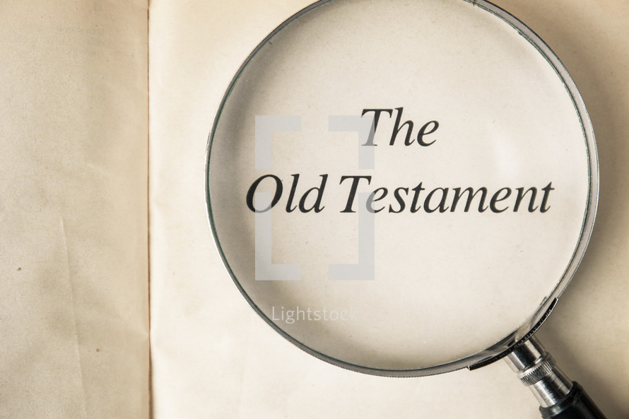The Old Testament under a magnifying glass