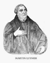 Martin Luther, 1483 - 1546, German leader of the reformation which lead to the establishment of protestant church denominations.